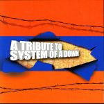Various Artists - System Of A Down Tribute- A Tribute To System Of A Down