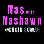 Nas With Nashawn- Choir Song