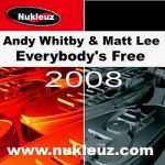Andy Whitby & Matt Lee- Everybody's Free 2008
