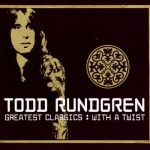 Todd Rundgren- Greatest Classics: With A Twist - Double album
