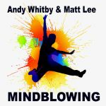 Andy Whitby & Matt Lee- Mindblowing
