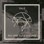 Yale- No One Else Knows