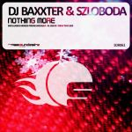 Dj Baxxter & Szloboda- Nothing More