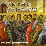 The St. Christopher Ensemble- The Best Of Gregorian Chant #3