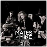 Mates Of Mine- The Brotherhood Of Lost Dogs