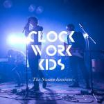 Clock Work Kids- The Swain Sessions