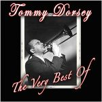 Tommy Dorsey Orchestra- The Very Best Of